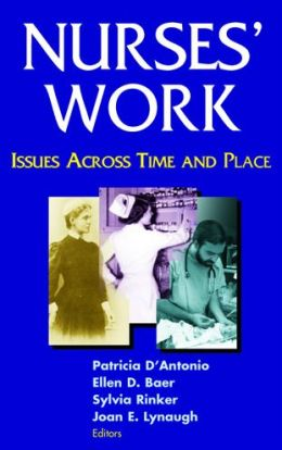 Nurses' Work: Issues Across Time and Place