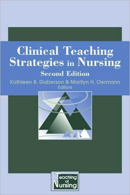 Clinical Teaching Strategies for Nursing: Second Edition