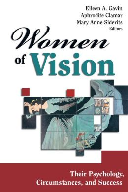Women of Vision: Their Psychology, Circumstances, and Success
