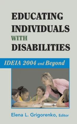 Educating Individuals with Disabilities: IDEIA 2004 and Beyond