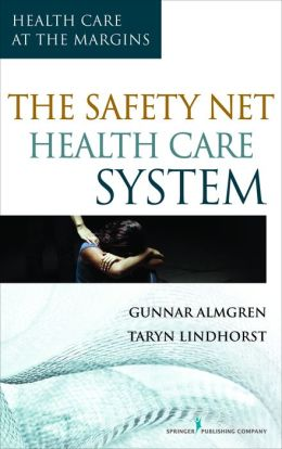 The Safety-Net Health Care System: Health Care at the Margins