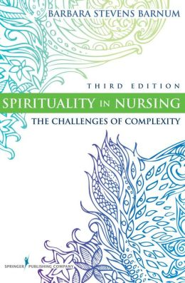 Spirituality in Nursing: The Challenges of Complexity, Third Edition