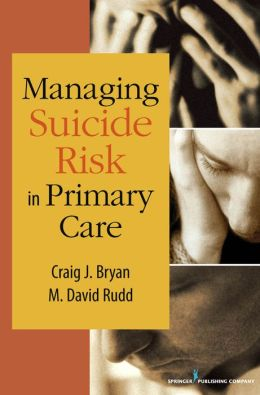 Managing Suicide Risk in Primary Care