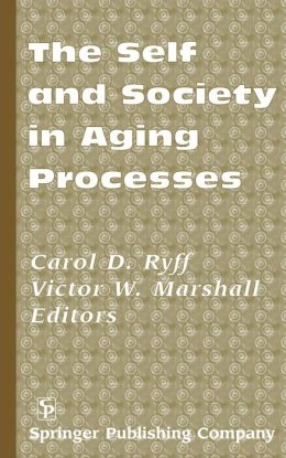 The Self and Society in Aging Processes