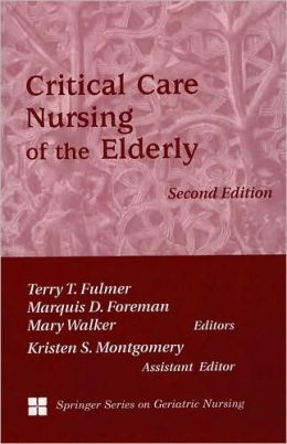 Critical Care Nursing of the Elderly: Second Edition