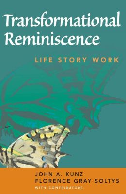 Transformational Reminiscence: Life Story Work