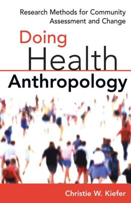 Doing Health Anthropology: Research Methods for Community Assessment and Change