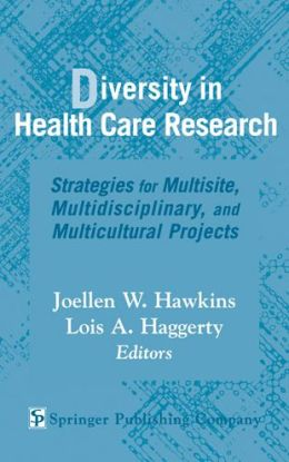 Diversity in Health Care Research: Strategies for Multisite, Multidisciplinary, and Multicultural Projects