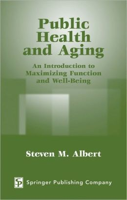 Public Health and Aging: An Introduction to Maximizing Function and Well-Being