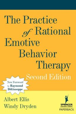 The Practice of Rational Emotive Behavior Therapy: Second Edition