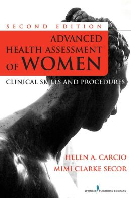 Advanced Health Assessment of Women: Clinical Skills and Procedures, Second Edition