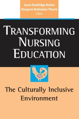 Transforming Nursing Education: The Culturally Inclusive Environment