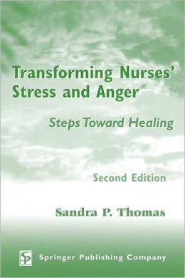 Transforming Nurses' Stress and Anger: Steps Toward Healing, Second Edition