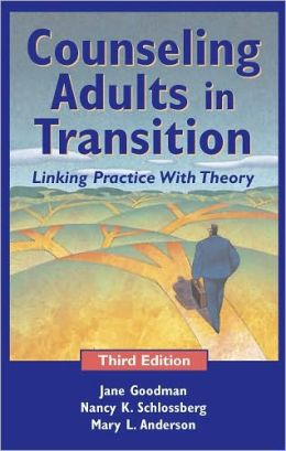 Counseling Adults in Transition: Linking Practice with Theory, Third Edition