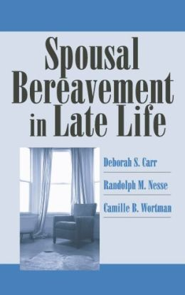 Spousal Bereavement in Late Life