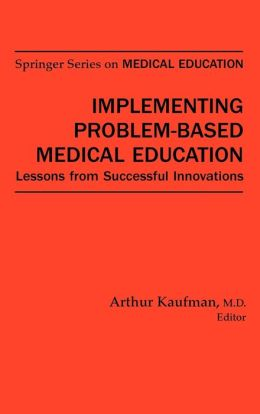 Implementing Problem-Based Medical Education: Lessons from Successful Innovations