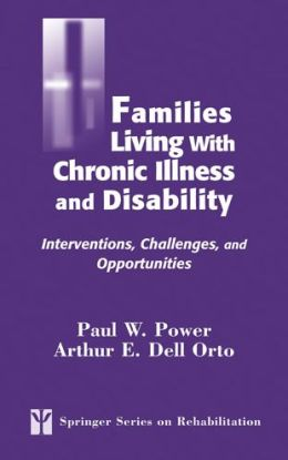 Families Living with Chronic Illness and Disability: Interventions, Challenges, and Opportunities