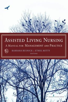 Assisted Living Nursing: A Manual for Management and Practice