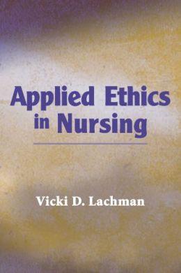 Applied Ethics in Nursing