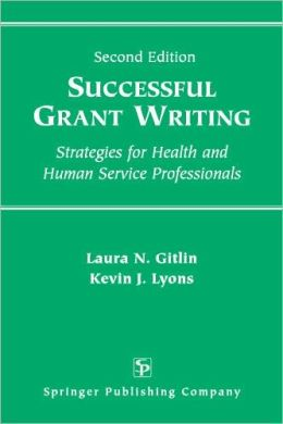 Successful Grant Writing: Strategies for Health and Human Service Professionals, Second Edition