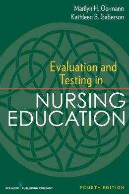Evaluation and Testing in Nursing Education, Fourth Edition