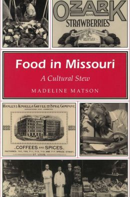 Food in Missouri (Missouri Heritage Readers Series): A Cultural Stew