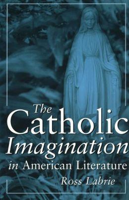 Catholic Imagination in American Literature