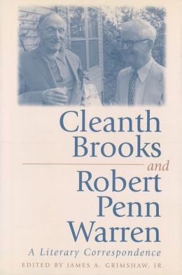 Cleanth Brooks and Robert Penn Warren: A Literary Correspondence