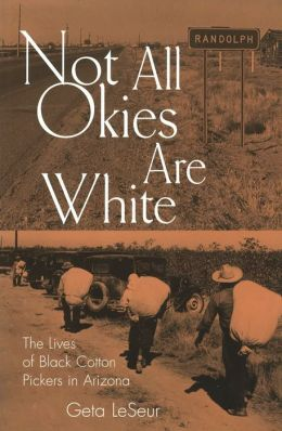 Not All Okies Are White: The Lives of Black Cotton Pickers in Arizona