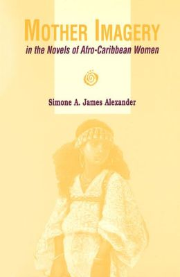 Mother Imagery in the Novels of Afro-Caribbean Women