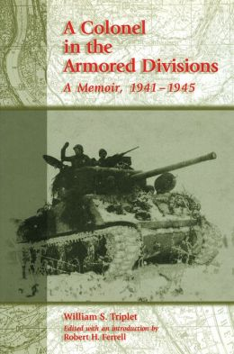 A Colonel in the Armored Divisions: A Memoir, 1941-1945
