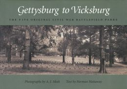 Gettysburg To Vicksburg: The Five Original Civil War Battlefield Parks