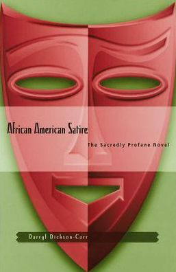 African American Satire: The Sacredly Profane Novel