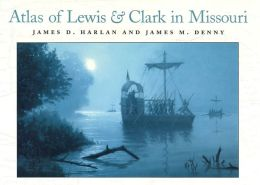 Atlas of Lewis and Clark in Missouri