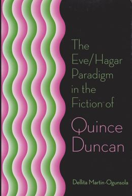 The Eve/Hagar Paradigm in the Fiction of Quince Duncan