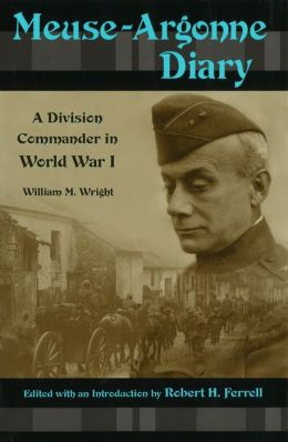 Meuse-Argonne Diary: A Division Commander in World War I