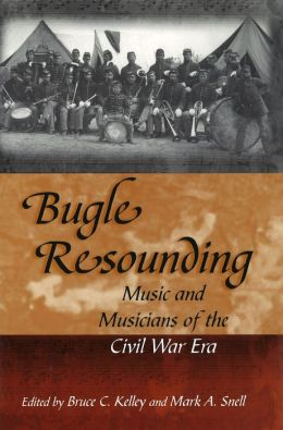Bugle Resounding: Music and Musicians of the Civil War Era