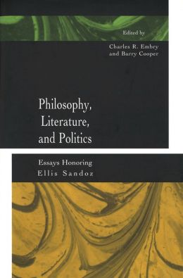 Philosophy, Literature, and Politics: Essays Honoring Ellis Sandoz