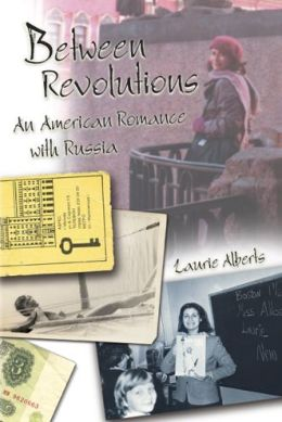 Between Revolutions: An American Romance with Russia
