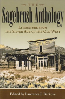 Sagebrush Anthology: Literature from the Silver Age of the Old West