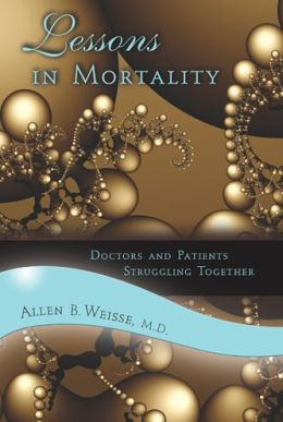 Lessons in Mortality: Doctors and Patients Struggling Together