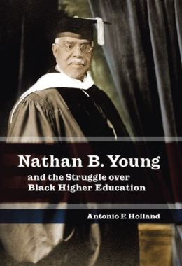 Nathan B. Young: And the Struggle over Black Higher Education