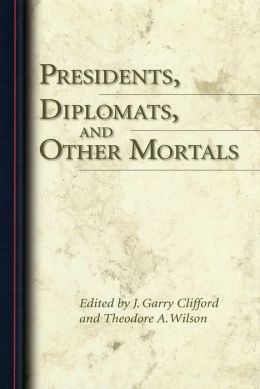 Presidents, Diplomats and Other Mortals