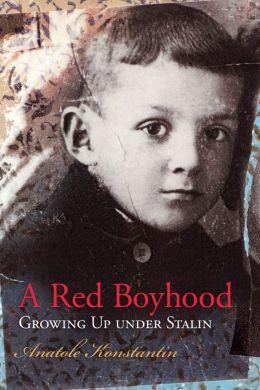 Red Boyhood: Growing Up under Stalin