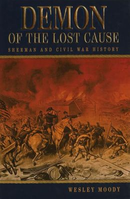 Demon of the Lost Cause: Sherman and Civil War History