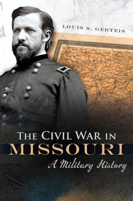 The Civil War in Missouri: A Military History