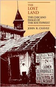 The Lost Land: The Chicano Image of the Southwest