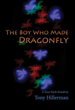 The Boy Who Made Dragonfly: A Zuni Myth