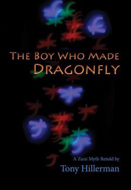 The Boy Who Made Dragonfly: A Zuni Myth