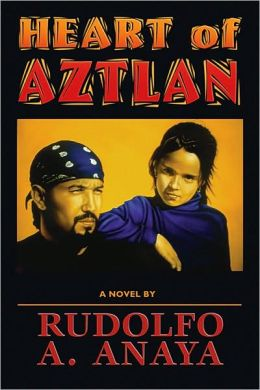Heart of Aztlan: A Novel